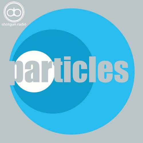 Shotgun Radio - Particles (Mr. Bill Remix)