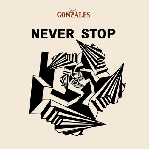Chilly Gonzales - Never Stop (Chilly Gonzales Rap)