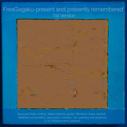 FreeGagaku-present and presently remembered (1st version)