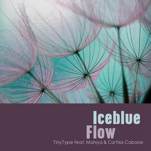 TinyType feat. Mahiya - Iceblue Flow (Tribal Lullaby Version)