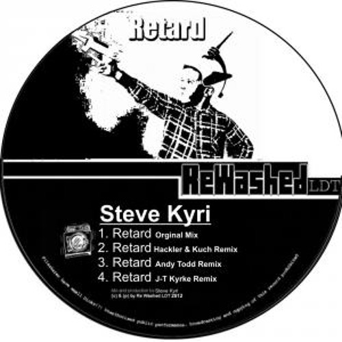 Retard (Original Mix) - Steve Kyri [Out Now On Re Washed LDT Records!]