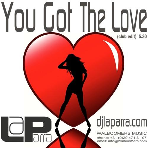 La Parra -You Got The Love  (club edit)