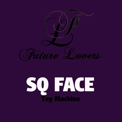 SQ Face - Toehold (original mix) cut [Future Lovers]