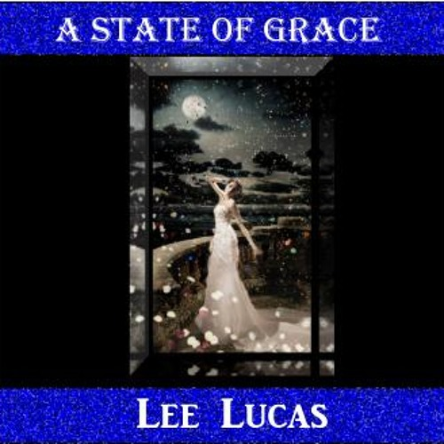 Lee Lucas - A State of Grace