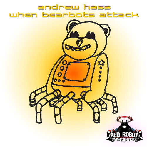 ANDREW HASS - When Bearbots Attack (Oscar TG Mix) [Red Robot Records]