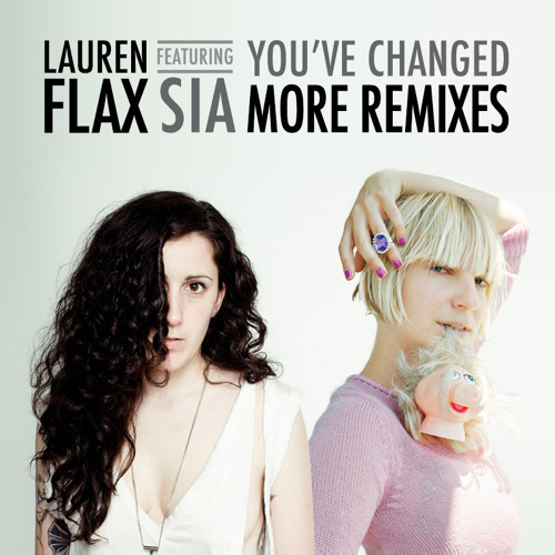 Lauren Flax - You've Changed (feat Sia) [MK D-troit Dub]