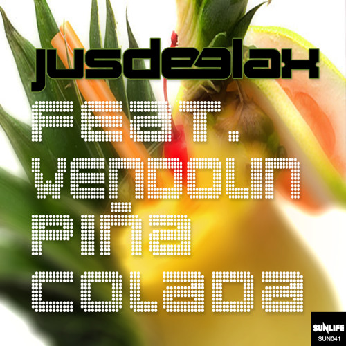 Jus Deelax feat. Wendolin - Piña Colada (Original mix)
