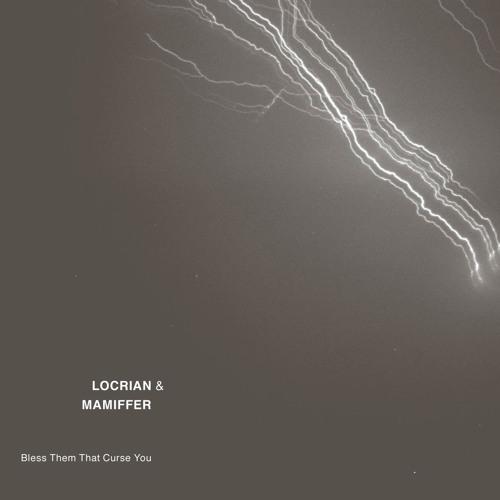 """Mamiffer & Locrian """"Corpus Luteum"""""""