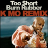 TOO $HORT- Burn Rubber (K-Mo Remix) FREE