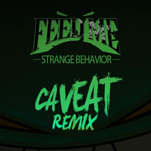 Feed Me - Strange Behavior (Caveat Remix)