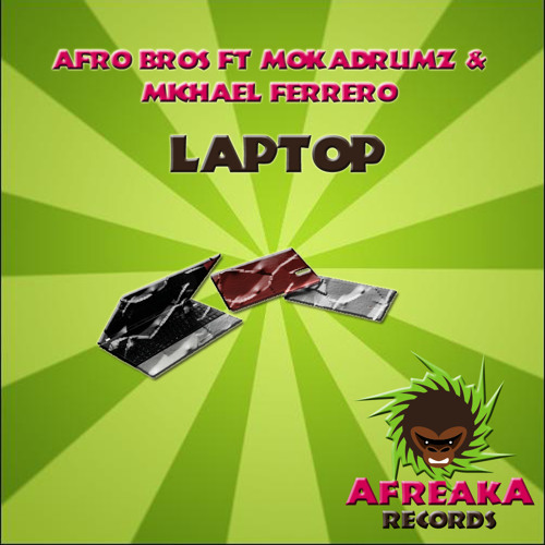Afro Bro's ft. Gior Masaki ft. Michael Ferrero - Laptop (OUT NOW!! on Afreaka Records)