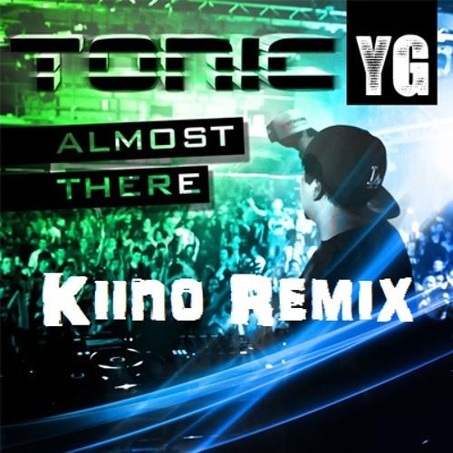 Ton!c - Almost There (Kiino Remix) *Free Download