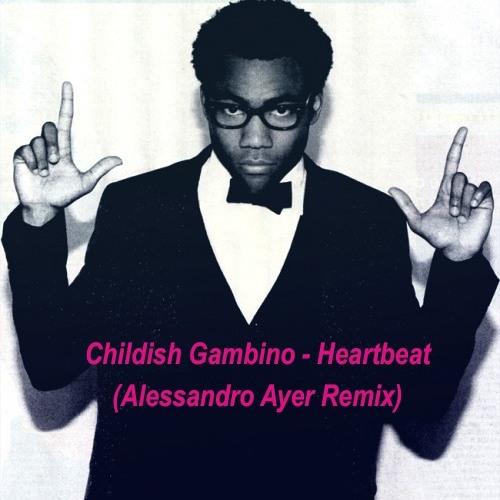 Childish Gambino - Heartbeat (Alessandro Ayer Remix)