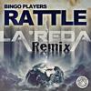 Bingo Players - Rattle (La'REDA Moombah Remix) ***FREE DL***