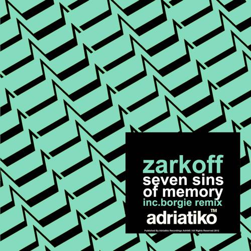 Adr045/ Zarkoff - Seven Sins Of Memory Ep Inc.Borgie Remix