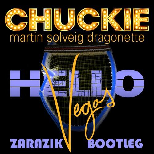Chuckie vs Martin Solveig - Hello Vegas (Zarazik Bootleg)