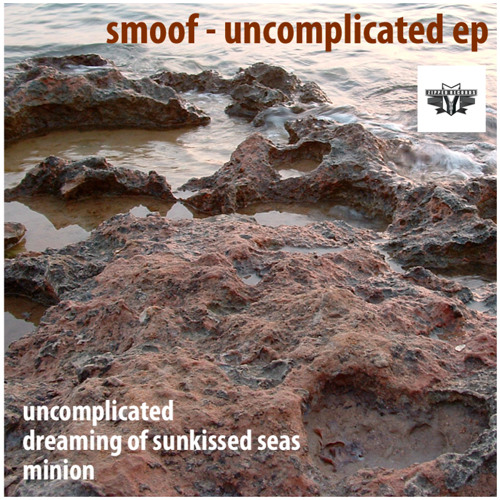 smoof - Uncomplicated EP (Zipped Records 28th OCT 2011)