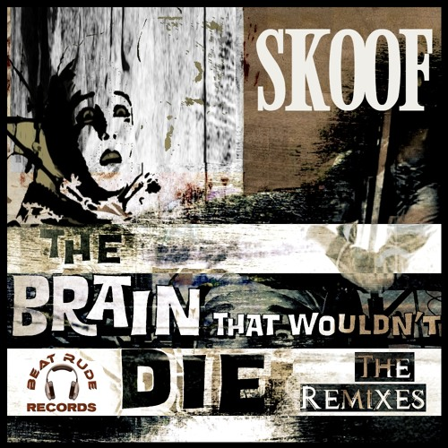 Skoof - The Brain That Wouldn't Die (Maxi DJ Mix) [Beat Rude Records]