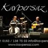 KAVPERSAZ (Yasin Boyraz,Umut Yilmaz,Baris Boyraz,Fethi Ak)