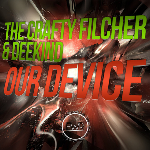 The Crafty Filcher & Deekind - Our Device