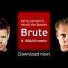 Ferry Corsten vs Armin van Buuren – Brute (K. BRAVO Remix)