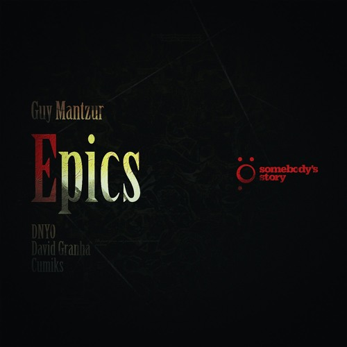 Guy Mantzur - Epics (Cumiks remix)