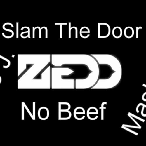 Zedd Vs. Afrojack- Slam the Door Vs. No Beef [Diego J. Bootleg]