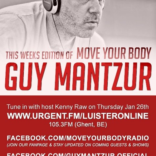 Guy Mantzur  Exclusive Podcast  For Move Your Body Radio Show 01-02-2012