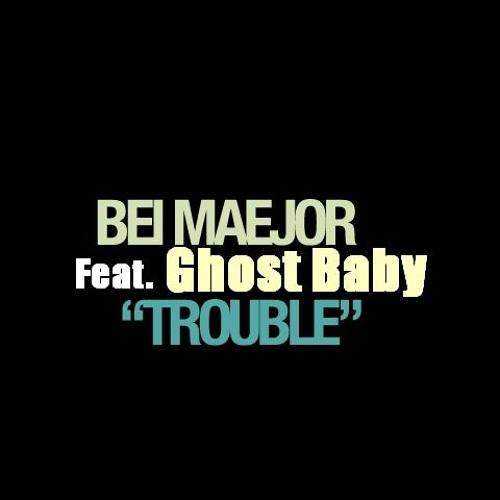 Ghost Baby - Trouble Remix
