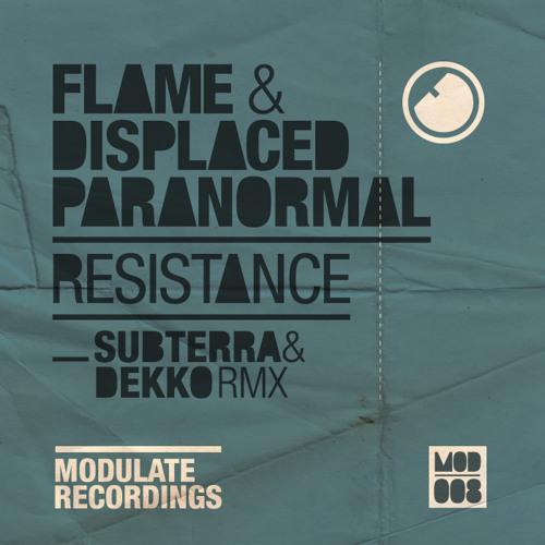 Flame & Displaced Paranormal - Resistance (Subterra & Dekko Remix)