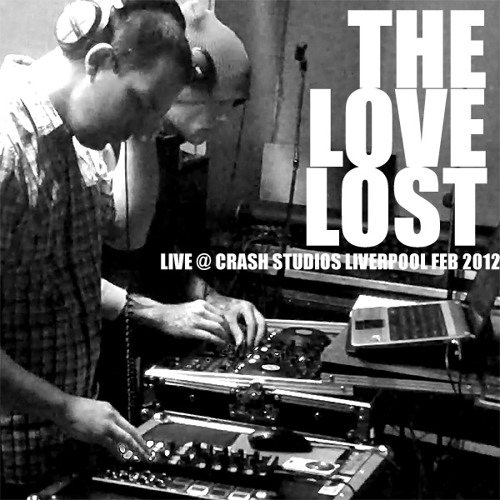 The Love Lost - Live @ Crash Studios (4 deck mix)
