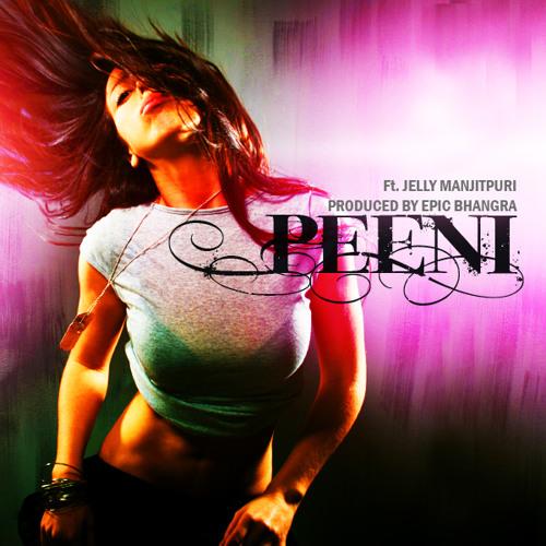 Peeni - Epic Bhangra Ft Jelly Manjitpuri 2012