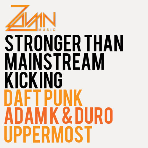 Stronger than Mainstream Kicking [Zayan Electro House Bootleg]