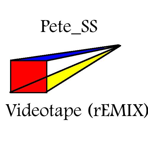 Videotape Remix (Pete SS)