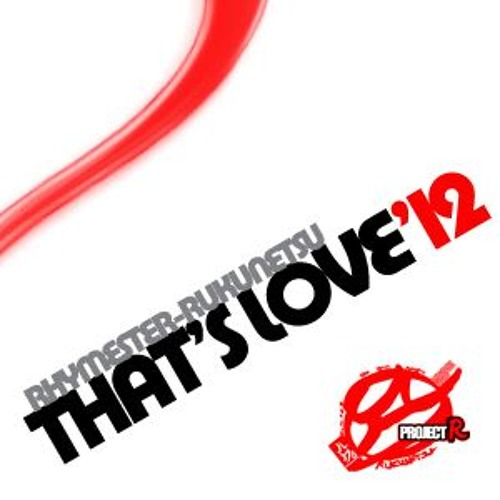 That's Love'12 - (Rhymester-Why Love Qmix)