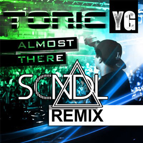 Almost There (SCNDL Remix) - TON!C [OUT ON BEATPORT NOW]
