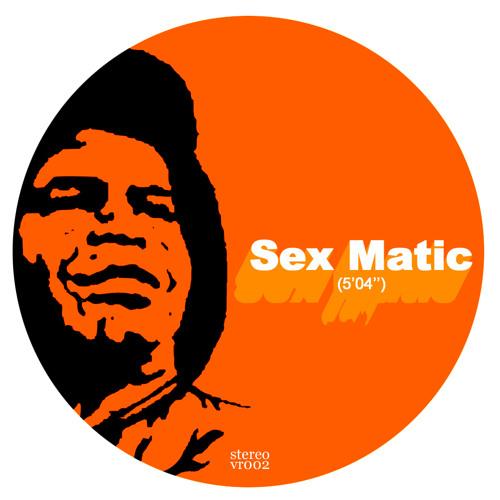 Sex Matic