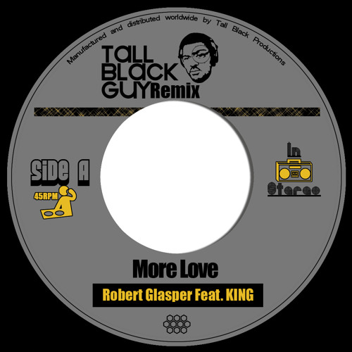 Winner of the Robert Glasper Remix Contest! feat KING-More 6/8th's Love(TBGRemix)