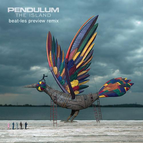 The Island (Beat-Les  Preview Remix)-Pendulum