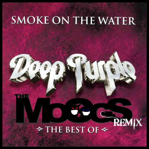 Deep Purple-Smoke on the water-(THE MOOGS remix)