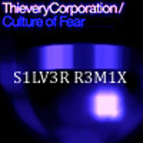 Thievery Corporation_Culture of Fear (StallonSilver Remix)