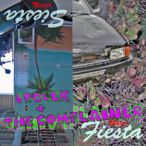 THE COMPLAINER + 8ROLEK - WASZA FIESTA - NASZA SIESTA