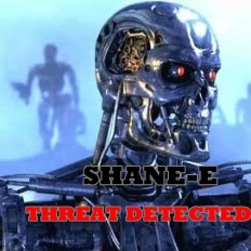 SHANE-E THREAT DETECTED