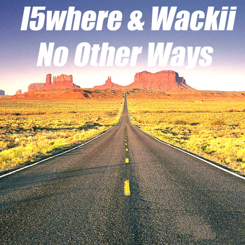 Alex Wackii & l5where - No Other Way  (Free Download)