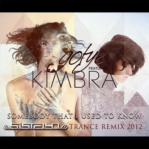 Gotye & Kimbra - Sombody That I Used To Know (Sistello Trance Remix 2012)