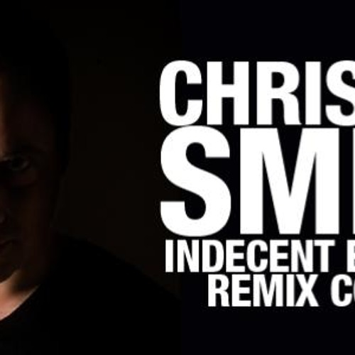 Christian Smith - Indecent Exposure (Luis Lamborghini remix)