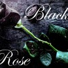 EVERY ROSE HAS ITS THORN - BLACK ROSE