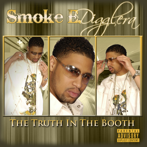 Smoke E. Digglera / Angel / The Truth In The Booth