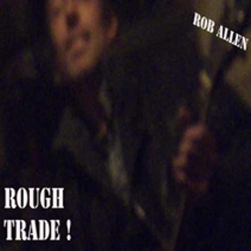 The Jack (Rob Allen's Rough Trade)