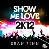 Sean Finn - Show Me Love 2K12 (Bodybangers Remix)